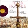 Ich, Maximilian, Kaiser der Welt - Peter Prange, Wolfgang Condrus