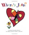Where's Jess: For Children Who Have a Brother or Sister Die - Marvin Johnson, Joy Johnson, Jody Goldstein