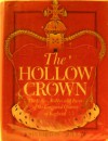The hollow crown: The follies, foibles and faces of the kings and queens of England; - John Barton