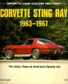 Corvette Sting Ray, 1963-1967: The Glory Years of America's Sports Car - Mike Mueller