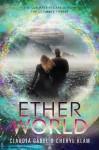 Etherworld - Claudia Gabel, Cheryl Klam