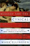 Blessed Are the Cynical: How Original Sin Can Make America a Better Place - Mark Ellingsen