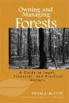 Owning and Managing Forests: A Guide to Legal, Financial, and Practical Matters - Thomas J. McEvoy, Carl Reidel