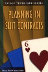 Planning in Suit Contracts (The Bridge Technique Series) - David Bird, Marc Smith