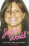 Jade's World: The Inside Story of Britain's Best-Loved Celebrity - Neil Simpson