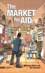 The Market for Aid - Michael Klein, Tim Harford