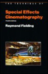 The Technique of Special Effects Cinematography - Raymond Fielding