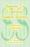 Secrets To Creating Passive Income - E.J. Thornton, John Clark Craig