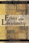 Ethics and Librarianship - Robert Hauptman, Peter Hernon
