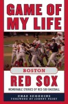 Game of My Life Boston Red Sox: Memorable Stories of Red Sox Baseball - Chaz Scoggins, Johnny Pesky