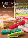 5-10-15+ Fat Quarters - Jeanne Stauffer, Elisa Albury, Elisa Sims Albury