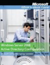 Windows Server 2008 Active Directory Configuration (Microsoft Official Academic Course Series) - MOAC (Microsoft Official Academic Course