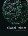 Global Politics: Emerging Networks, Trends, and Challenges - W. Andy Knight, Tom Keating
