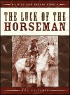 The Luck of the Horseman - Bill Gallaher, Bill Gallaher