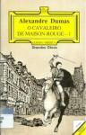 O cavaleiro de Maison-Rouge I - Alexandre Dumas