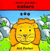 Touch & Feel: Colors : Zoo (Touch & Feel) - Ant Parker
