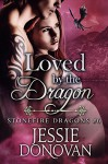 Loved by the Dragon (Stonefire British Dragons Book 6) - Jessie Donovan, Hot Tree Editing