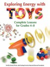 Exploring Energy with TOYS - Beverley Taylor, Mickey Sarquis, Terrific Science Press