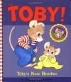 Toby: Toby's New Brother - Cyndy Szekeres