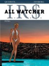 Irs All Watcher, Tome 3 (French Edition) - Stephen Desberg, Alain Queireix