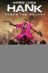 Hard Luck Hank: Screw the Galaxy - Steven Campbell