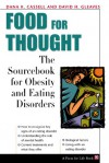 Food for Thought: the Sourcebook of Obesity and Eating Disorders - Cassell