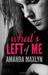 What's Left of Me (Volume 1) - Amanda Maxlyn