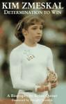 Kim Zmeskal: Determination to Win: A Biography - Krista Quiner, Steve Lange