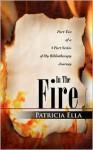 In the Fire - Patricia Ella