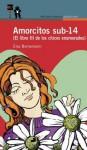 Amorcitos Sub 14: El Libro III de los Chicos Enamorados - Elsa Bornemann