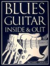 Blues Guitar Inside And Out - Richard Daniels