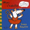 Mimi S'Habille - Lucy Cousins