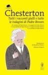 Tutti i racconti gialli e tutte le indagini di Padre Brown (Rilegato) - G.K. Chesterton