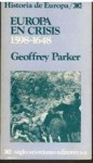 Europa en crisis 1598-1648 - Geoffrey PARKER