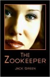 The Zookeeper - Jack Green