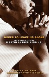 Never to Leave Us Alone: The Prayer Life of Martin Luther King Jr - Lewis V. Baldwin