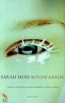Koude aarde - Sarah Moss, Lilian Caris
