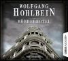 Mörderhotel: Der ganz und gar unglaubliche Fall des Herman Webster Mudgett. - Wolfgang Hohlbein, Andy Matern, Volker Niederfahrenhorst