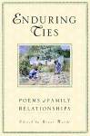 Enduring Ties: Poems of Family Relationships - Grant Hardy