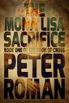 The Mona Lisa Sacrifice - Peter Roman