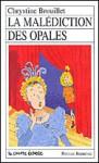 La malédiction des opales - Chrystine Brouillet, Nathalie Gagnon