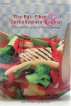 The Fat, Fibre & Carbohydrate Counter: The Essential Guide To Healthy Eating - Murdoch Books