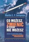 Co możesz zmienić a czego nie możesz - Seligman Martin E.P., Andrzej Jankowski