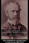 William James And The Varieties Of Religious Experience: A Centenary Celebration - Jeremy R. Carrette