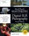 David Busch's Mastering Digital Slr Photography, Fourth Edition - David D. Busch