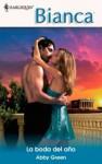 La boda del año (Bianca) (Spanish Edition) - Abby Green
