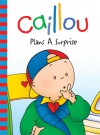 Caillou: Plans a Surprise - Joceline Sanschagrin, CINAR Animation