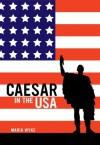 Caesar in the USA - Maria Wyke