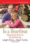 In a Heartbeat: Sharing the Power of Cheerful Giving - Leigh Anne Tuohy, Sean Tuohy, Sally Jenkins