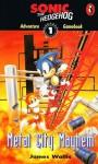 Metal City Mayhem (Sonic the Hedgehog Adventure Gamebook #1) - James Wallis